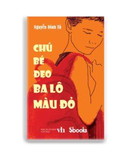 chú bé đeo ba lô màu đỏ, Nguyễn Đình Tú, Sbooks, sách hay