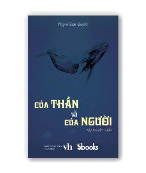 Của thần và của người, Phạm Giai Quỳnh, Sbooks, sách hay, truyện ngắn
